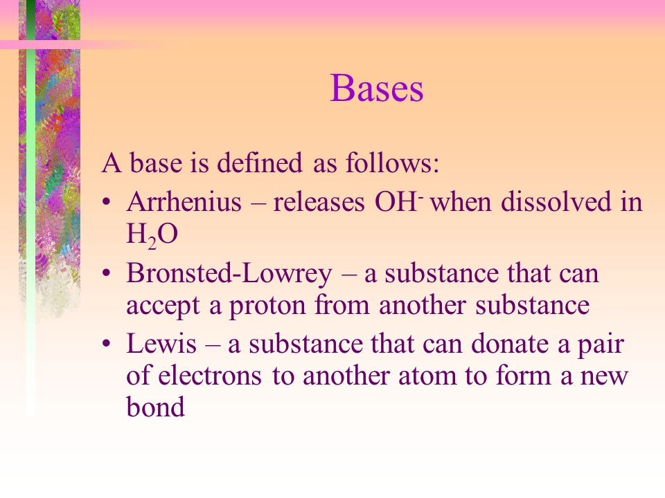 Bases A base is defined as follows: