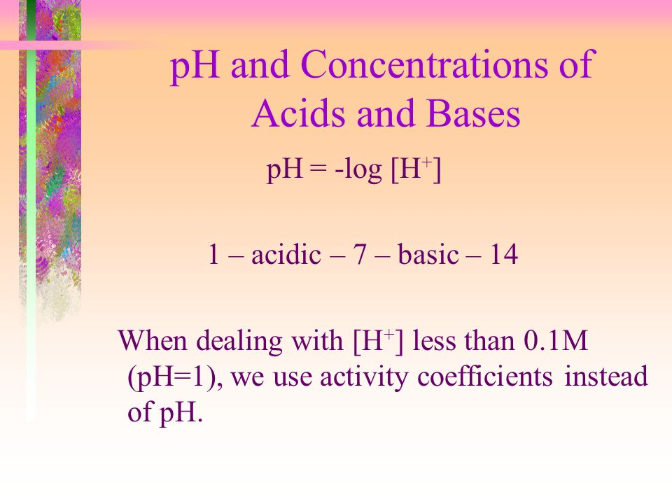 pH and Concentrations of Acids and Bases