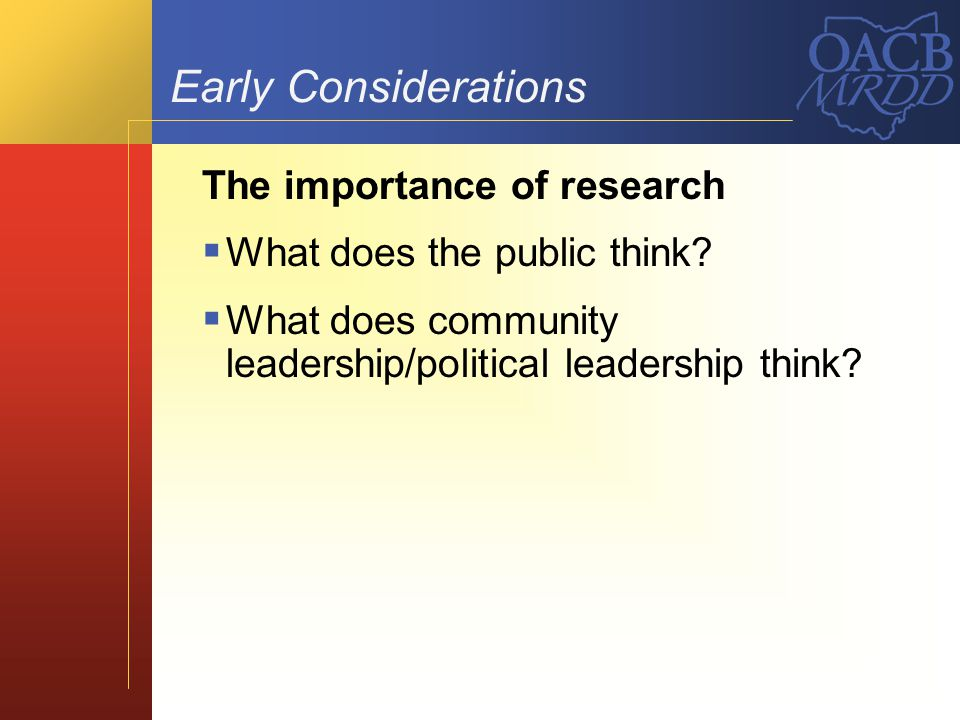 Early Considerations The importance of research