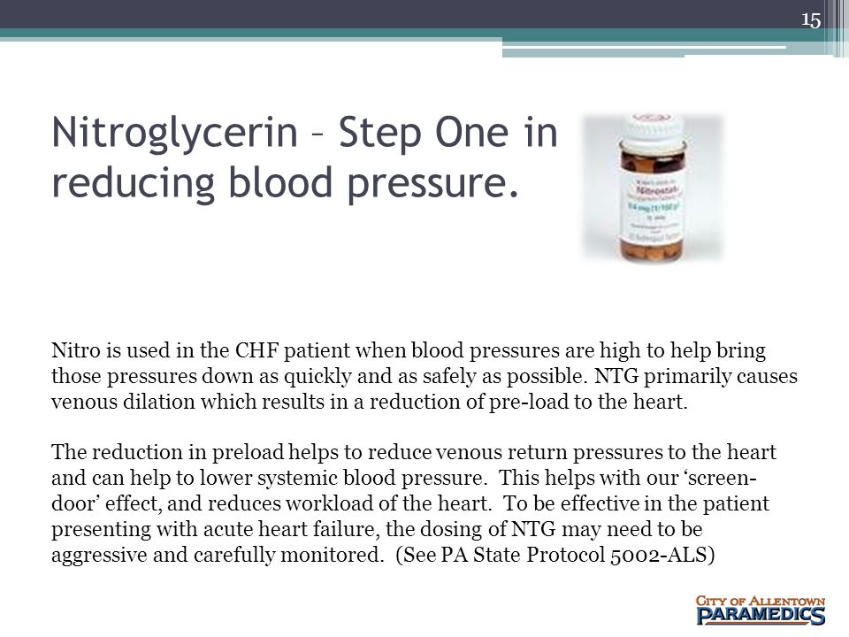 Nitroglycerin – Step One in reducing blood pressure.