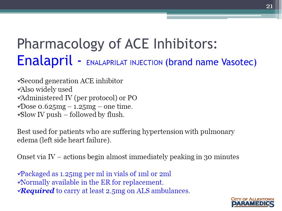 Pharmacology of ACE Inhibitors: Enalapril - ENALAPRILAT INJECTION (brand name Vasotec)