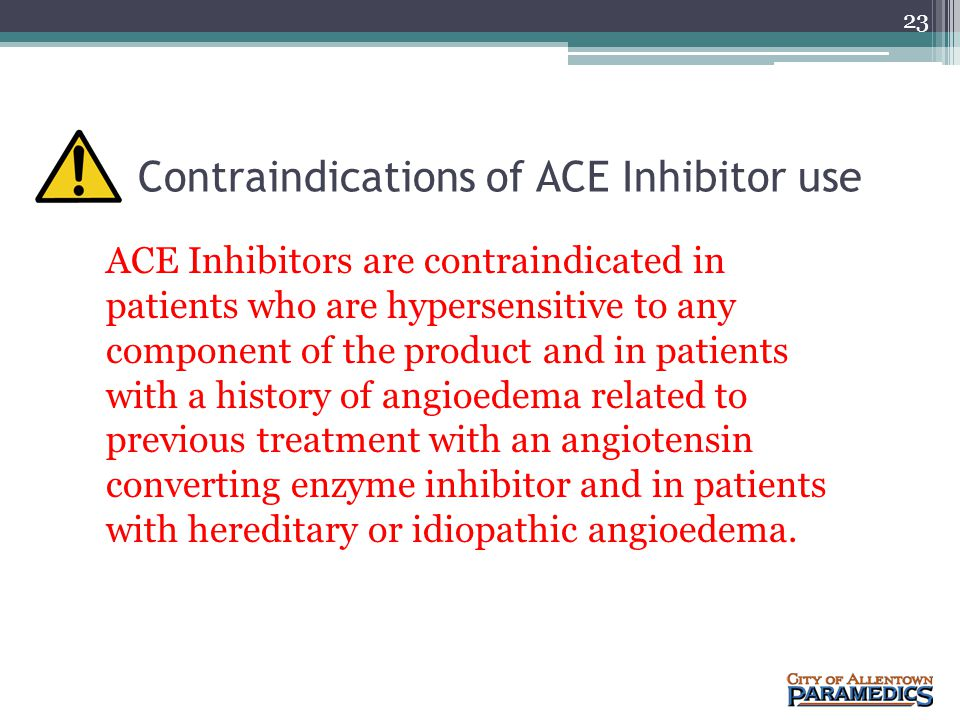 Contraindications of ACE Inhibitor use