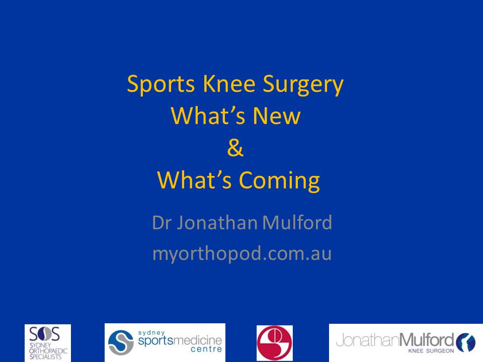 Sports Knee Surgery What's New & What's Coming