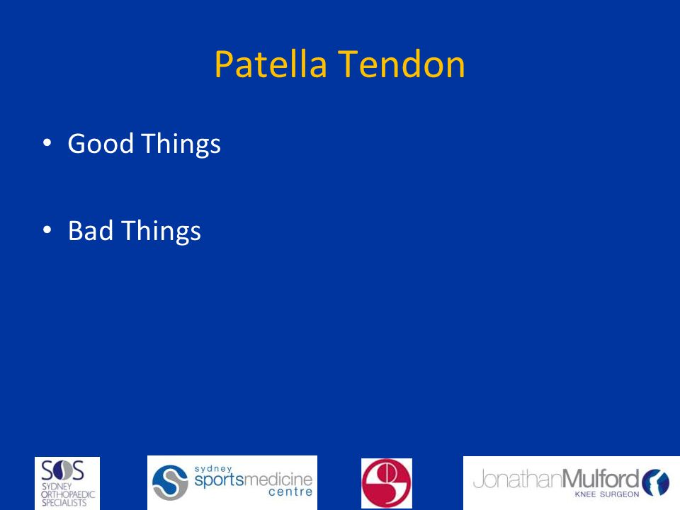 Patella Tendon Good Things Bad Things
