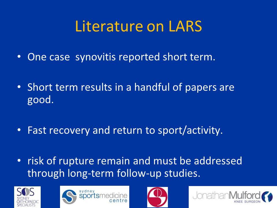 Literature on LARS One case synovitis reported short term.