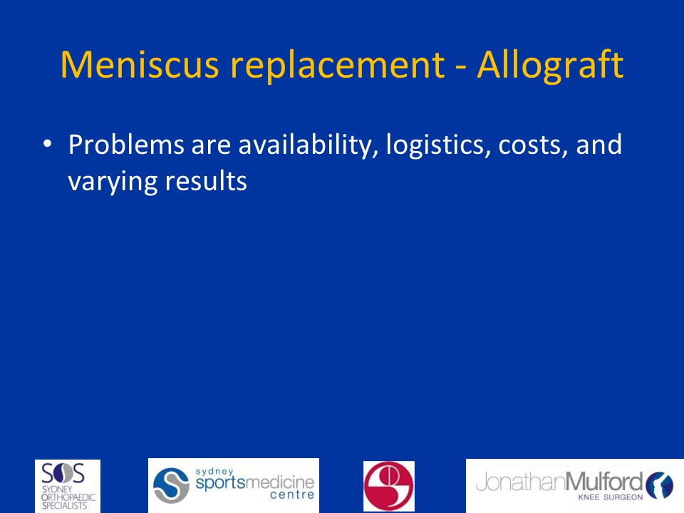 Meniscus replacement - Allograft