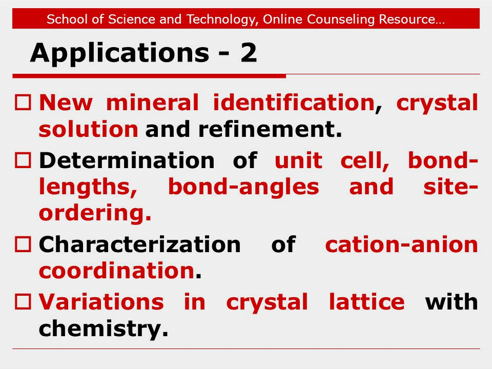 Applications - 2 New mineral identification, crystal solution and refinement.