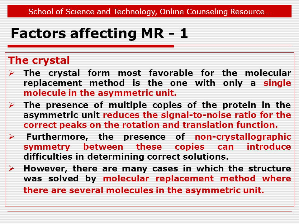 Factors affecting MR - 1 The crystal