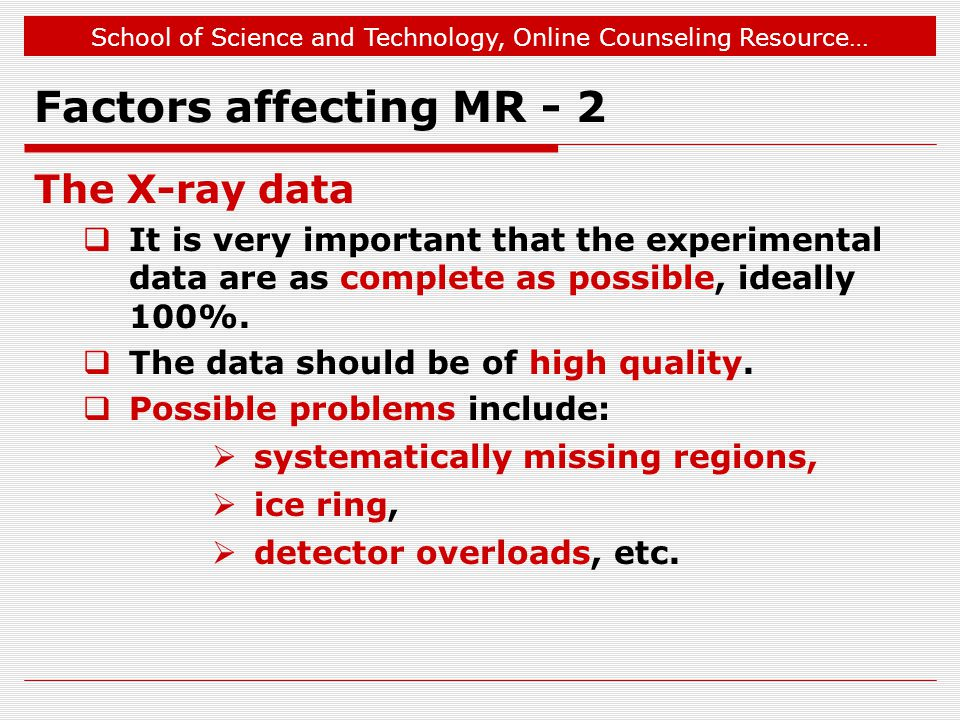 Factors affecting MR - 2 The X-ray data