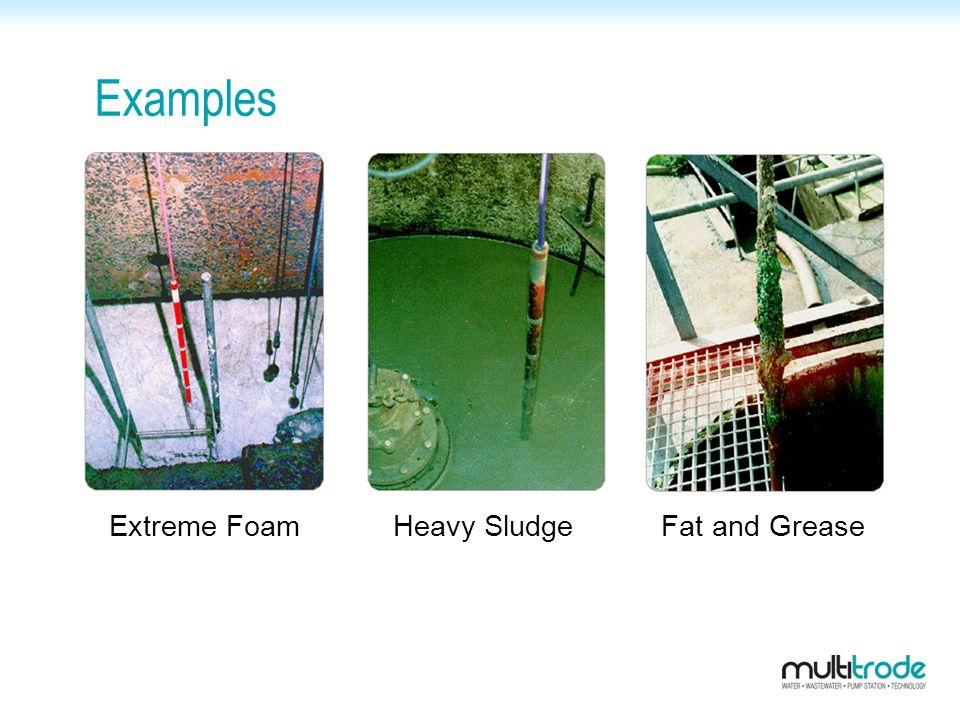 Examples Extreme Foam Heavy Sludge Fat and Grease