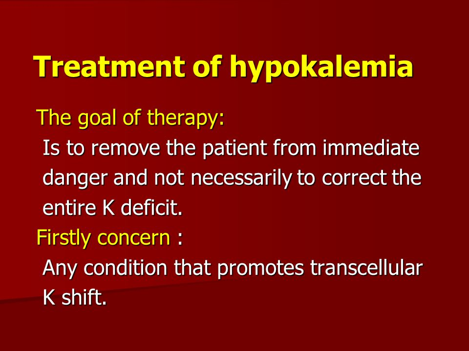 Treatment of hypokalemia