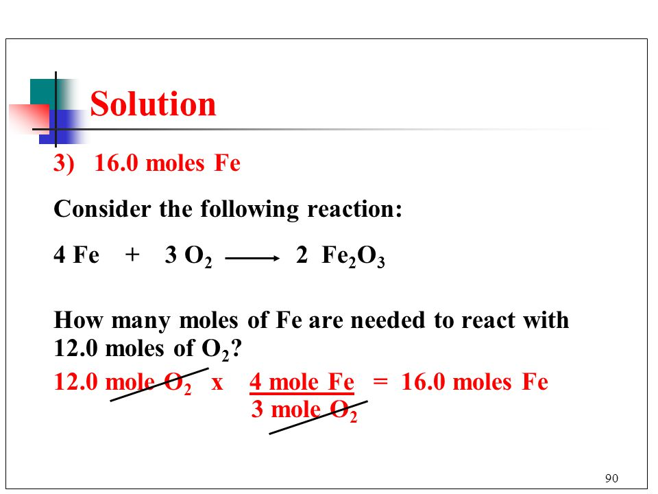 Solution 3) 16.0 moles Fe Consider the following reaction: