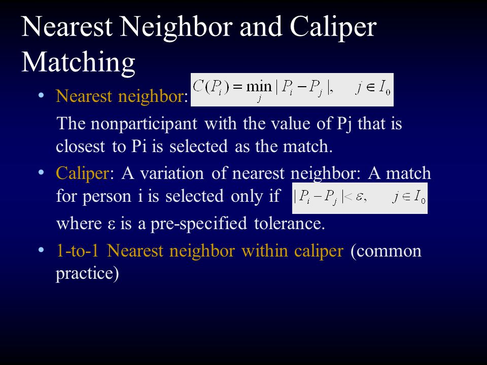 Nearest Neighbor and Caliper Matching
