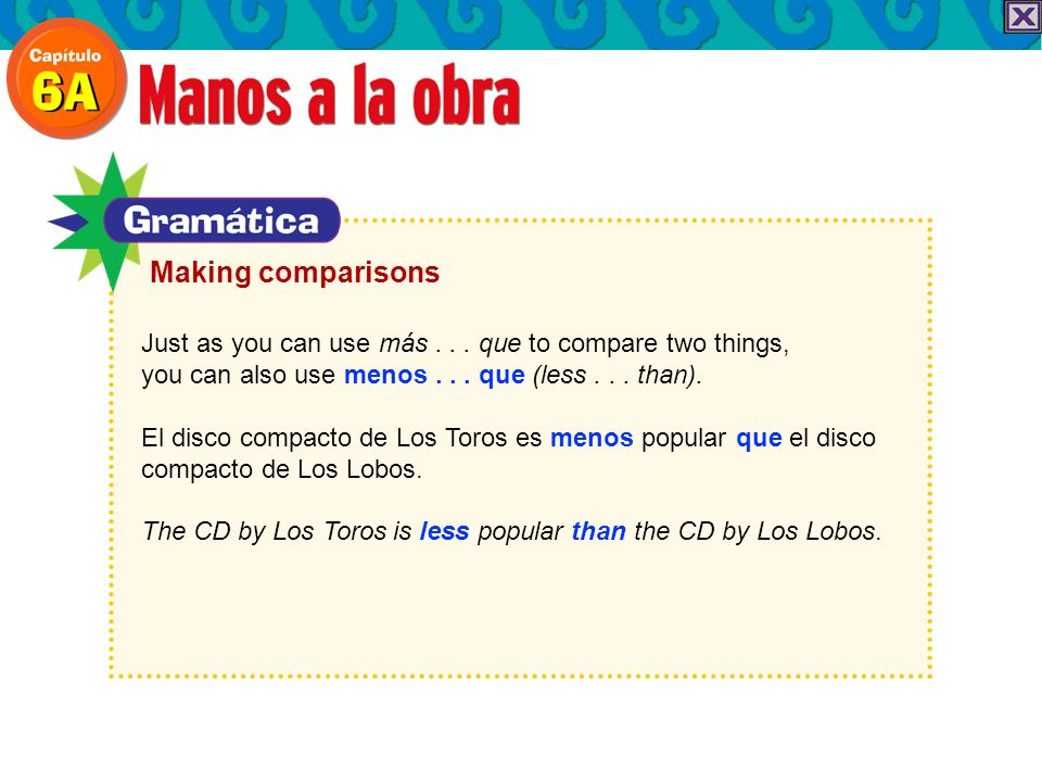 Making comparisonsJust as you can use más . . . que to compare two things, you can also use menos . . . que (less . . . than).