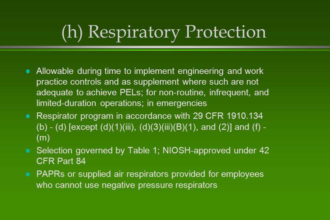 (h) Respiratory Protection