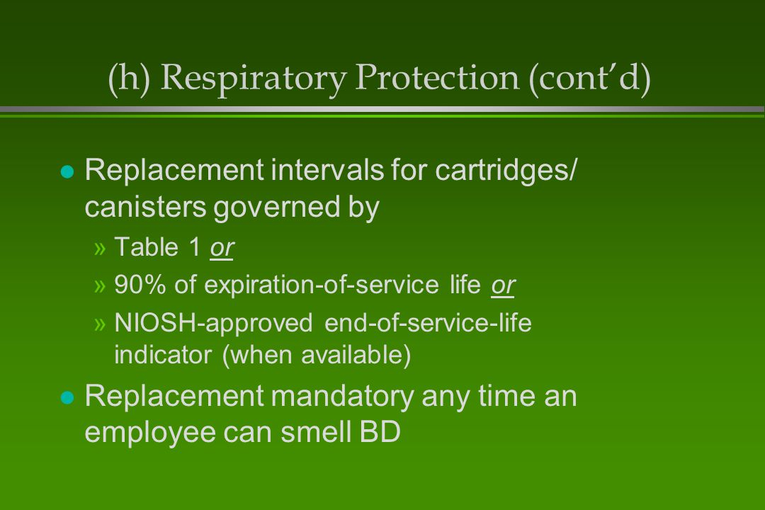 (h) Respiratory Protection (cont'd)