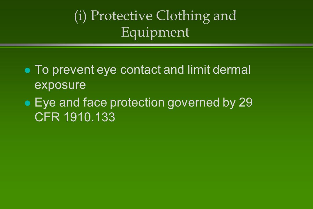 (i) Protective Clothing and Equipment