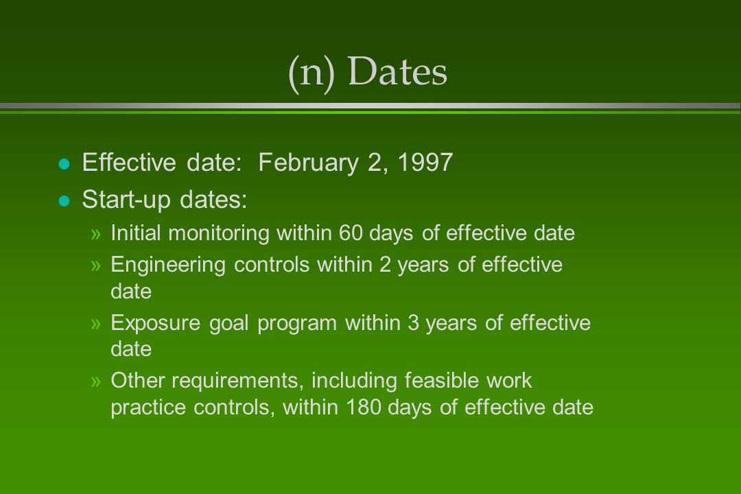 (n) Dates Effective date: February 2, 1997 Start-up dates: