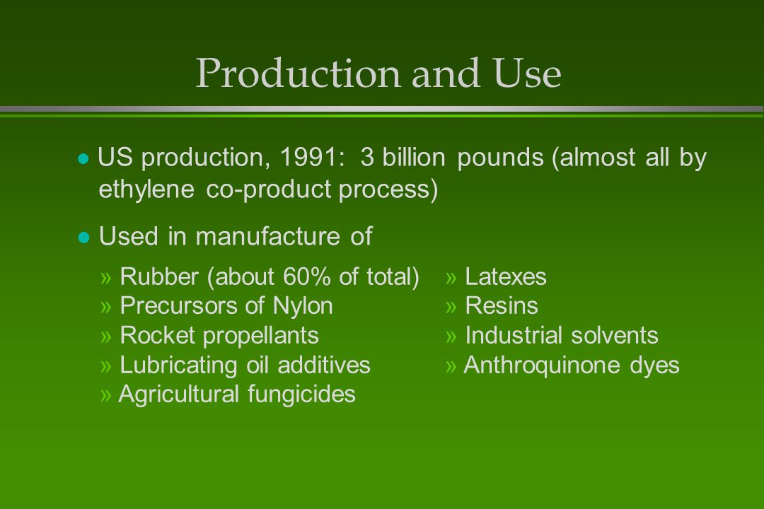 Production and Use ethylene co-product process) Used in manufacture of