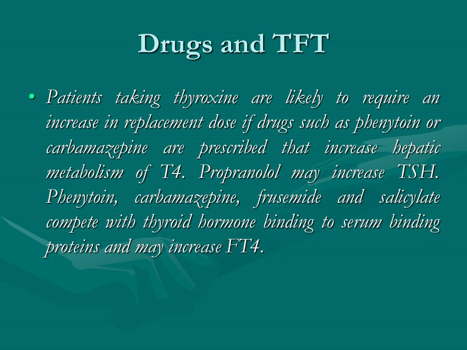 Drugs and TFT