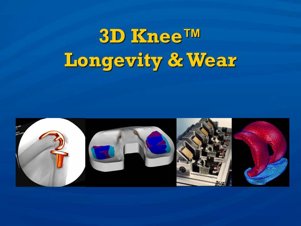 3D Knee™ Longevity & Wear