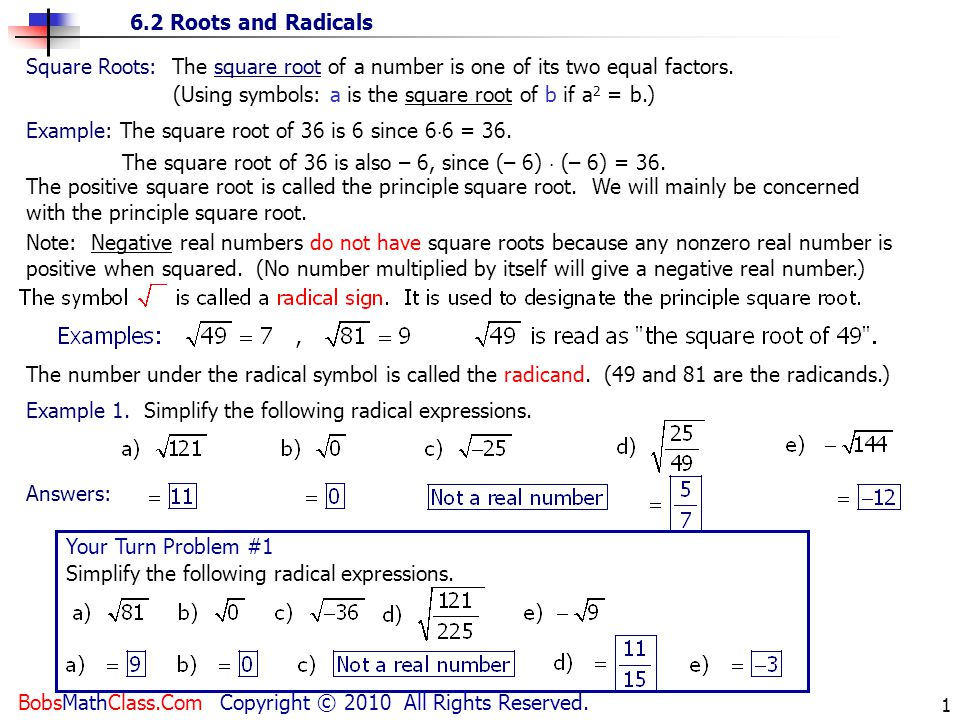 Square Roots: The square root of a number is one of its two equal factors.