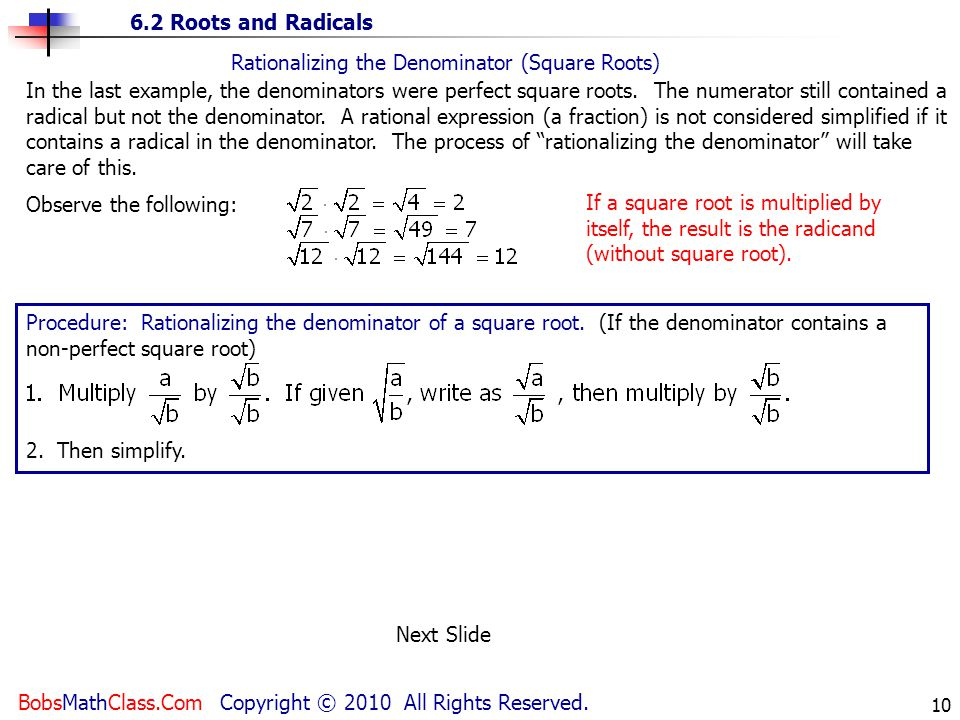 In the last example, the denominators were perfect square roots