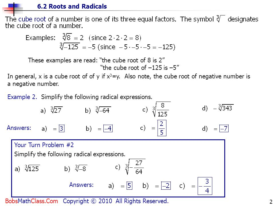 These examples are read: the cube root of 8 is 2