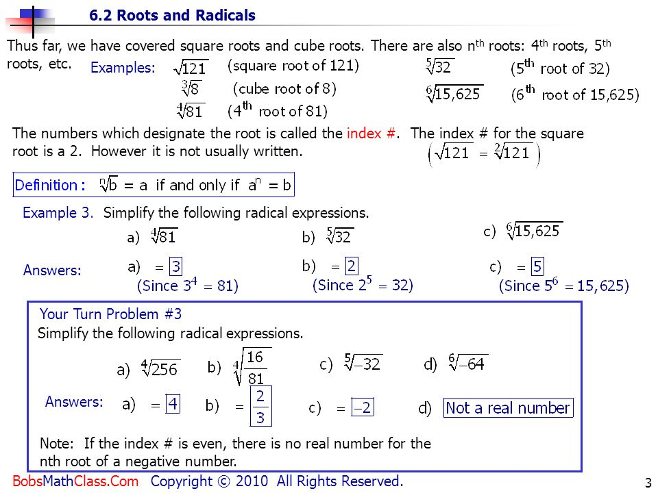 Thus far, we have covered square roots and cube roots