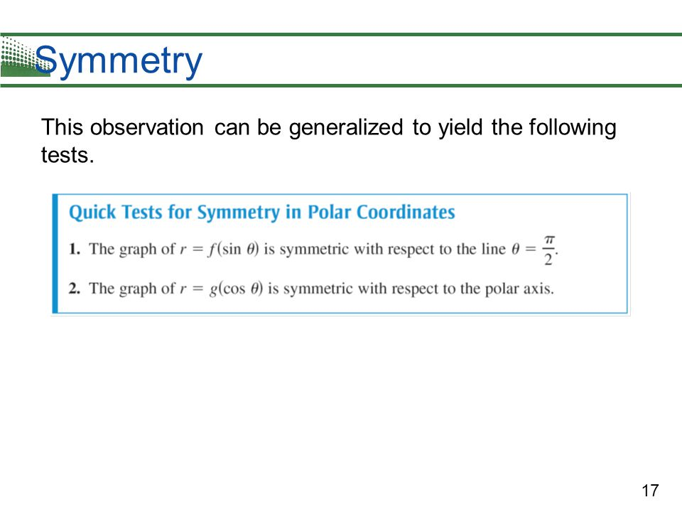 Symmetry This observation can be generalized to yield the following tests.