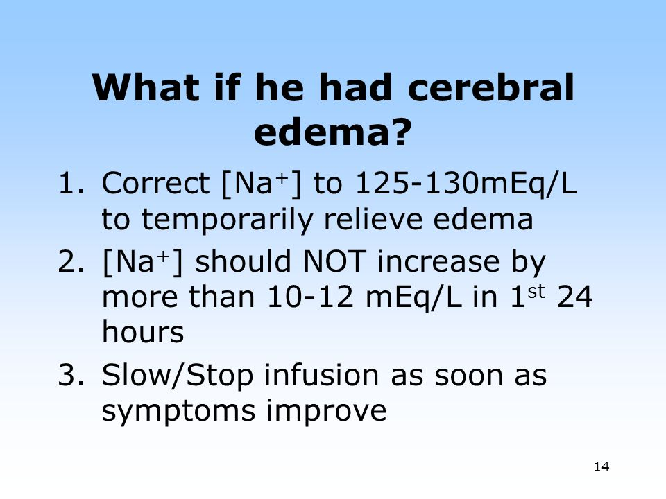 What if he had cerebral edema