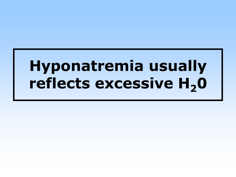 Hyponatremia usually reflects excessive H20