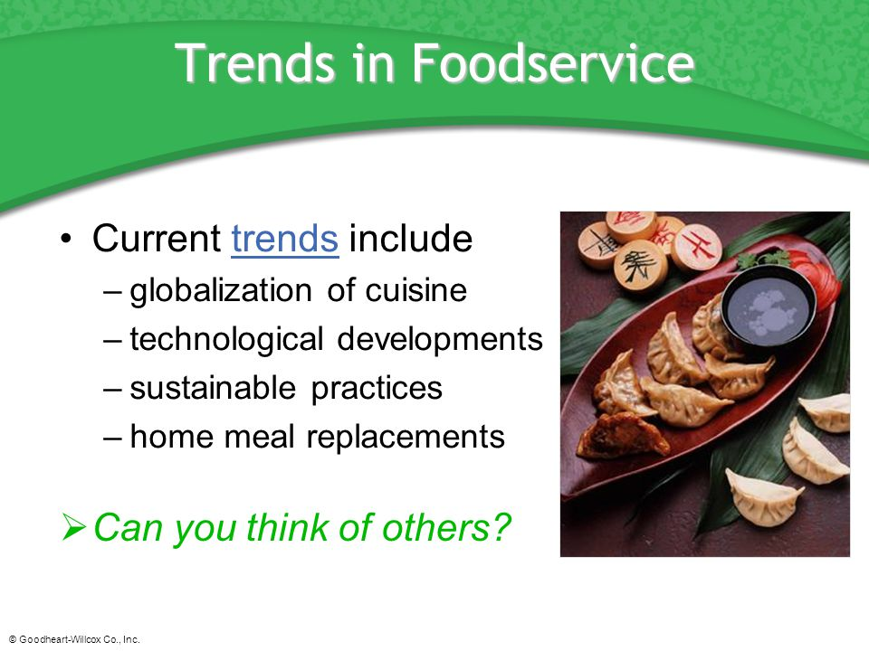 Trends in Foodservice Current trends include Can you think of others