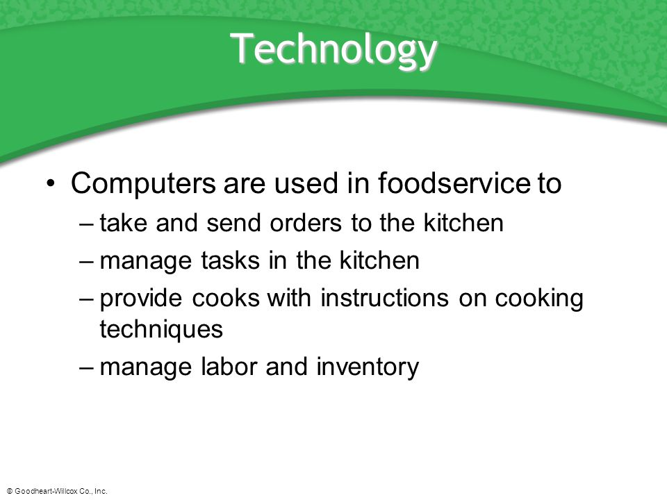 Technology Computers are used in foodservice to