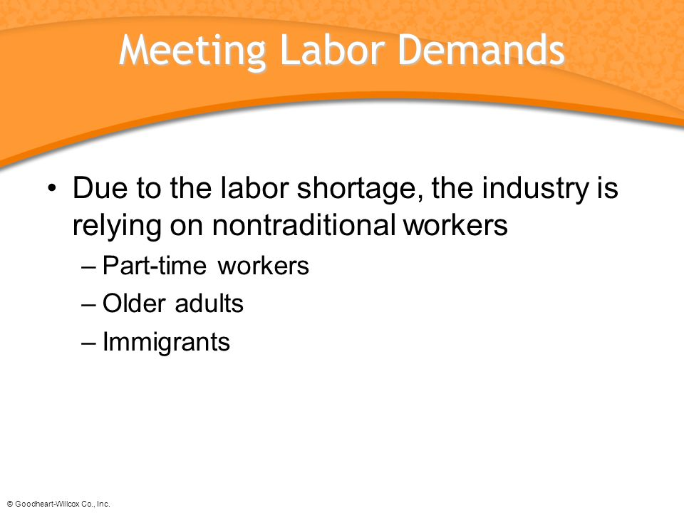 Meeting Labor Demands Due to the labor shortage, the industry is relying on nontraditional workers.