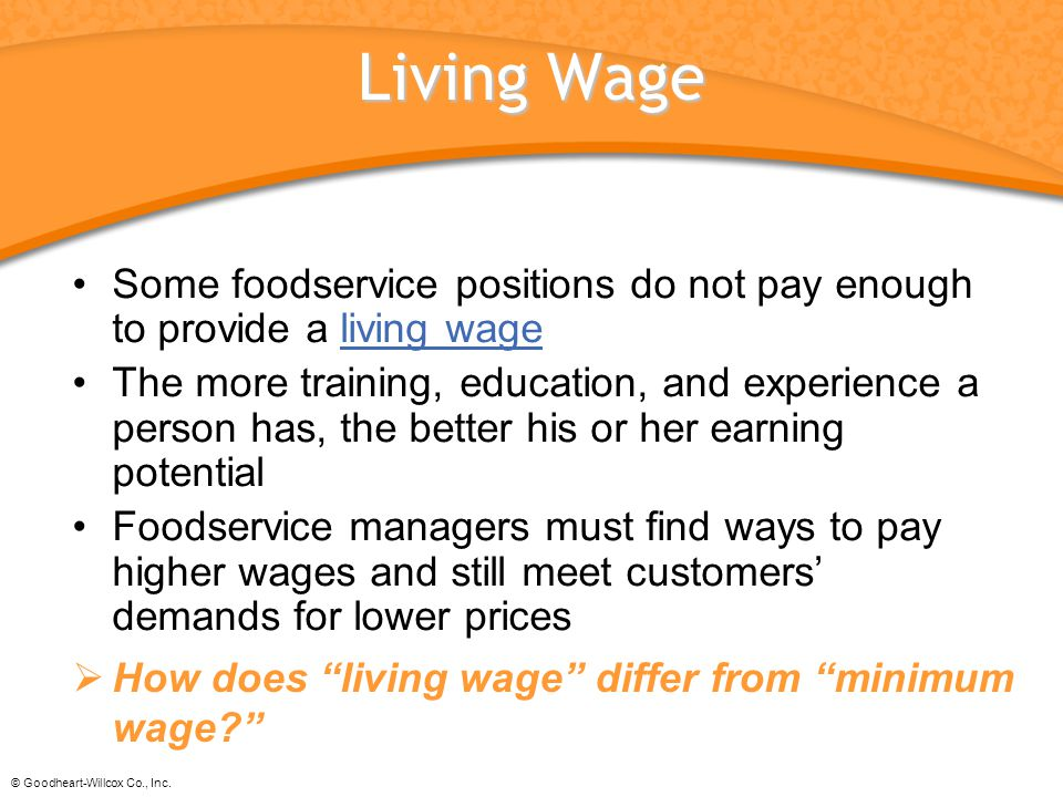 Living Wage Some foodservice positions do not pay enough to provide a living wage.
