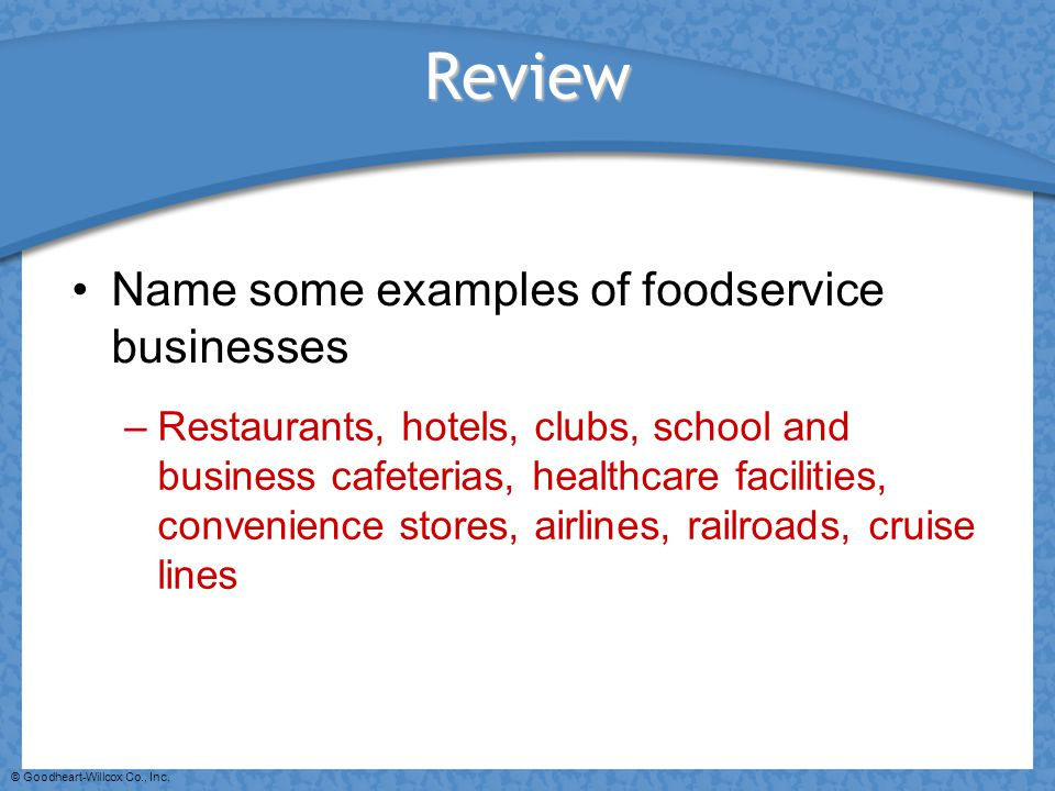 Review Name some examples of foodservice businesses