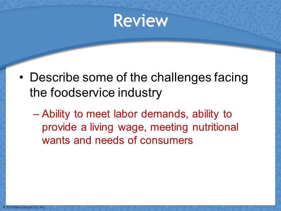 Review Describe some of the challenges facing the foodservice industry