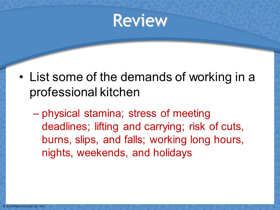 Review List some of the demands of working in a professional kitchen