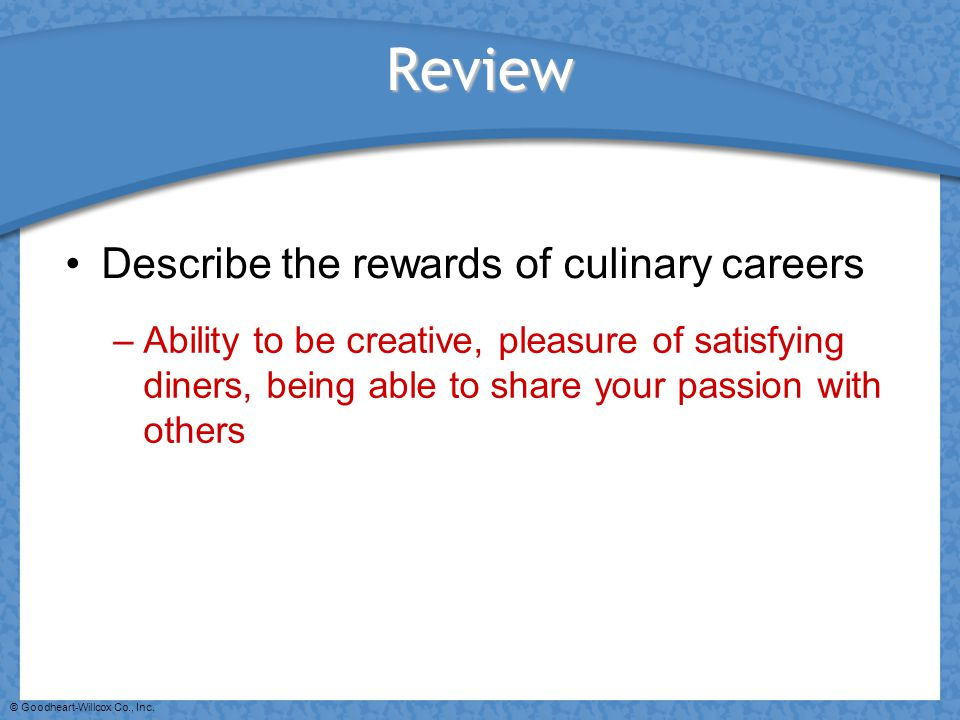 Review Describe the rewards of culinary careers