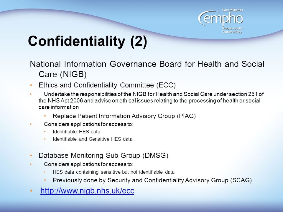 Confidentiality (2) National Information Governance Board for Health and Social Care (NIGB) Ethics and Confidentiality Committee (ECC)