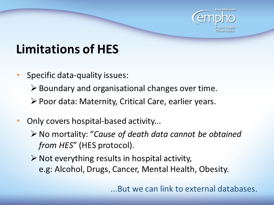Limitations of HES Specific data-quality issues: