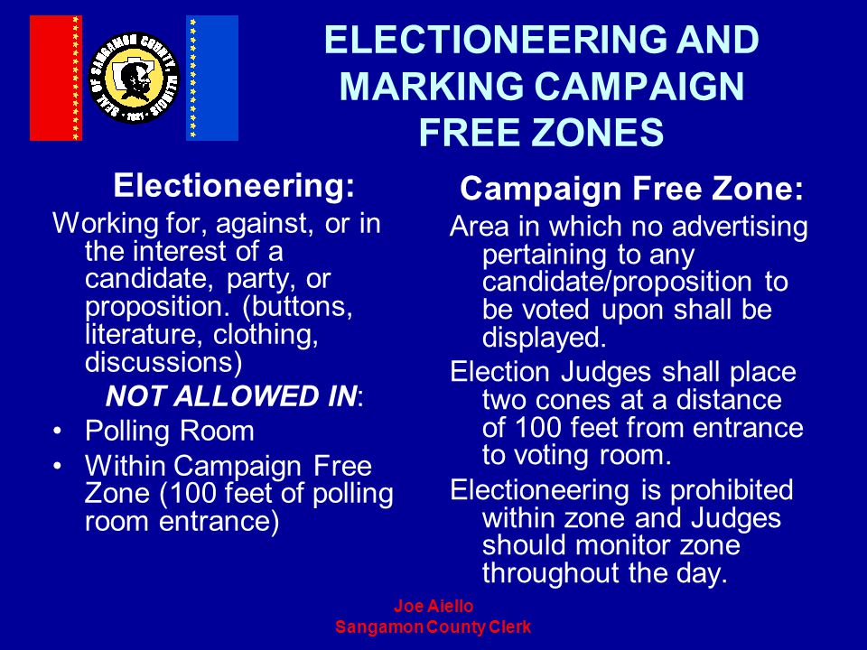 ELECTIONEERING AND MARKING CAMPAIGN FREE ZONES