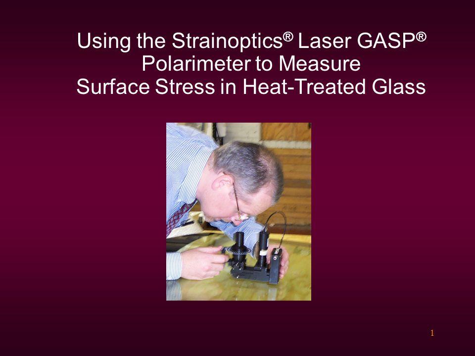 Using the Strainoptics® Laser GASP® Polarimeter to Measure Surface Stress in Heat-Treated Glass