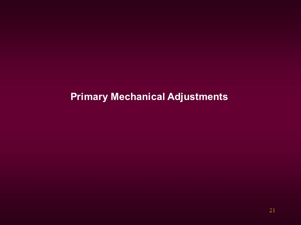 Primary Mechanical Adjustments