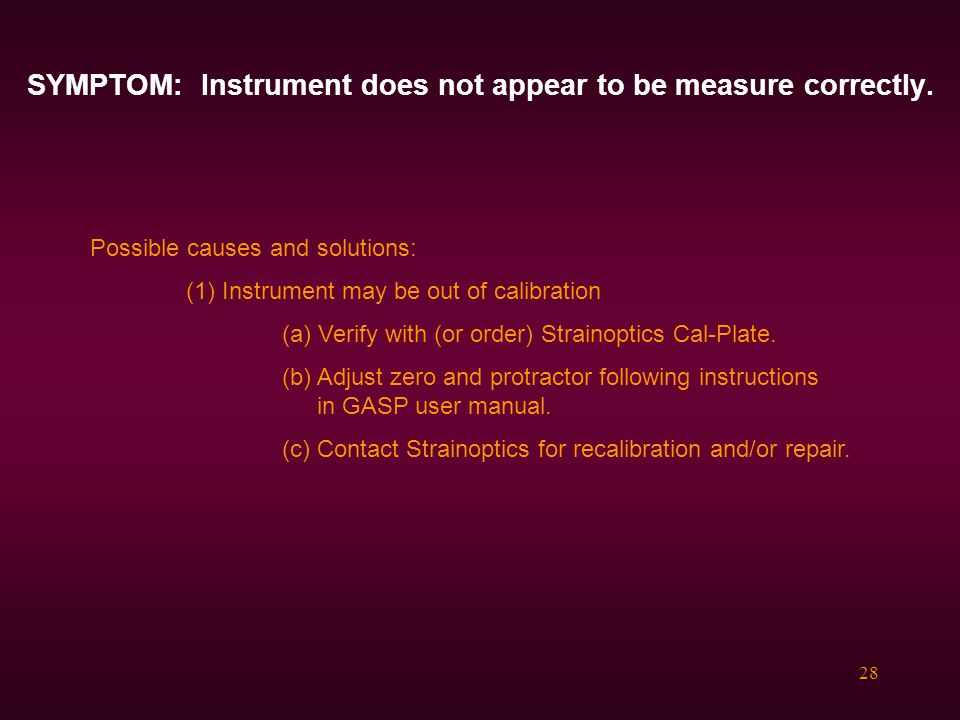 SYMPTOM: Instrument does not appear to be measure correctly.