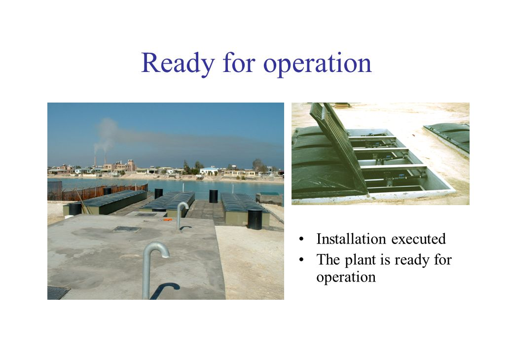Ready for operation Installation executed