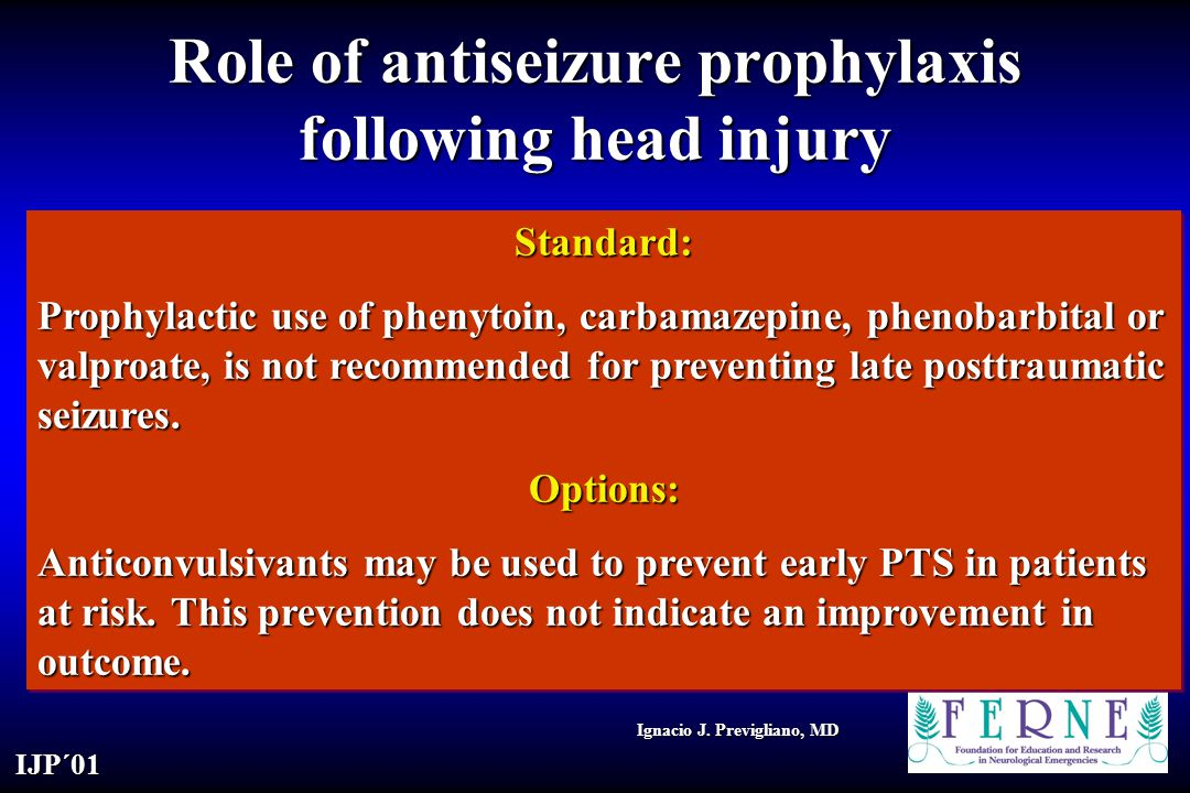 Role of antiseizure prophylaxis following head injury