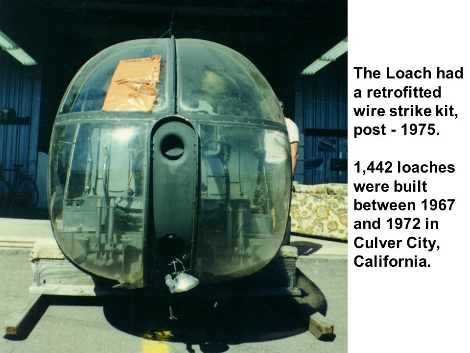 The Loach had a retrofitted wire strike kit, post - 1975