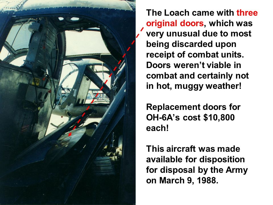 The Loach came with three original doors, which was very unusual due to most being discarded upon receipt of combat units.